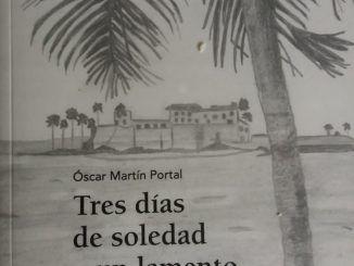 Oscar Martín Portal - Tres días de soledad y un lamento desesperado